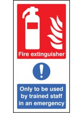 Fire Extinguisher Only to be Used By Trained Staff in Emergency