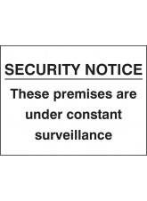 Security Notice these Premises Under Constant Surveillance