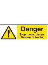 Danger Stop / look / Listen Beware of Trucks