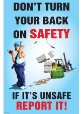Don't Turn Your Back On Safety Poster