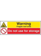 Warning Fragile Roof Area Do Not Use for Storage