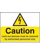 Caution Lockout Devices Must be Removed By Authorised Personnel Only